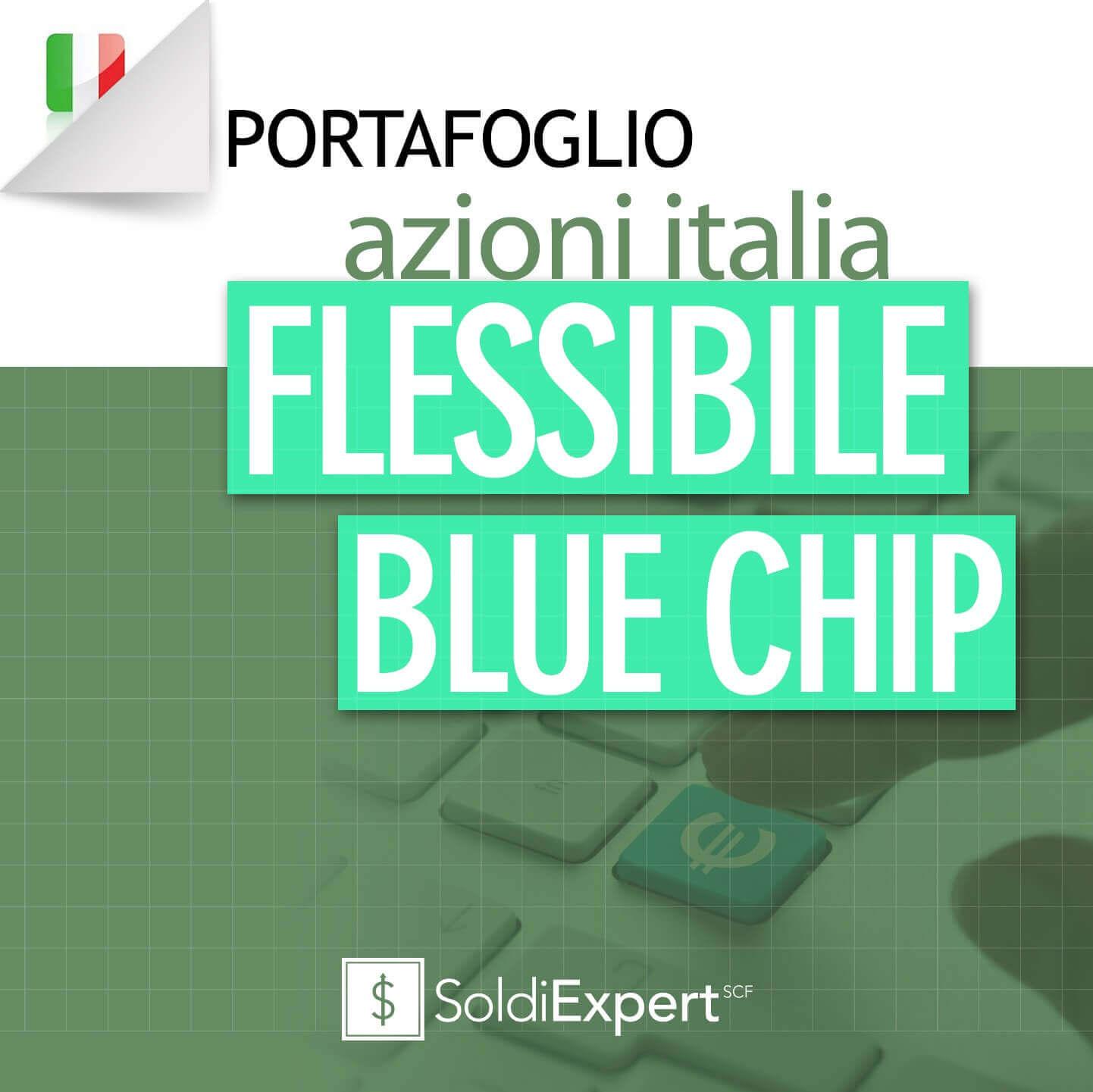 b714c22747 Flessibile Blue Chip | SoldiExpert SCF