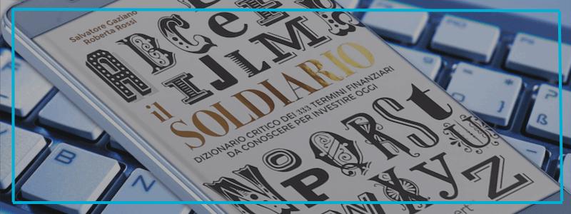 Rapinato dalle banche chi non legge il Soldiario! Scarica gratis il nostro glossario e fai il test per capire quanto ne sai