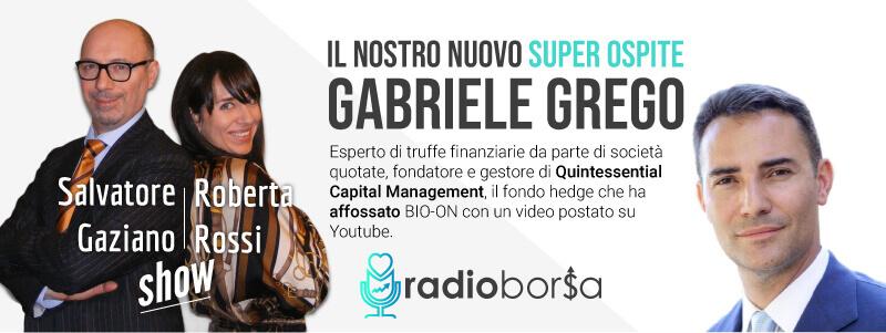 """PARLA GABRIELE GREGO IL GESTORE SPECULATIVO CHE HA AFFOSSATO BIO-ON. """"COSI' SMASCHERO LE TRUFFE FINANZIARIE"""""""