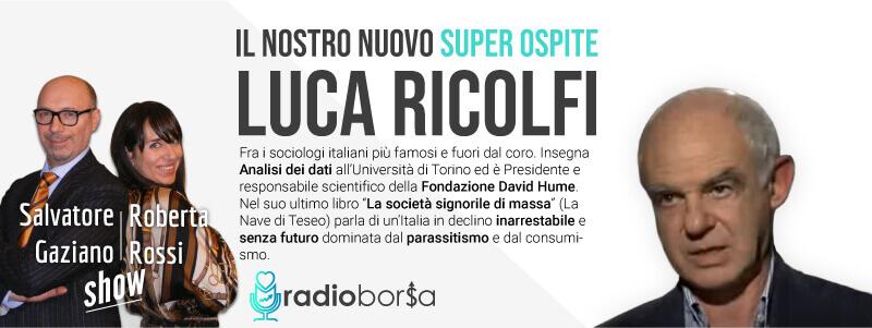 """QUESTA ITALIA CHE FINE FARA'? IL RISCHIO """"ARGENTINIZZAZIONE"""" PER IL PROFESSORE RICOLFI C'E''. SU RADIO BORSA SE NE PARLA"""