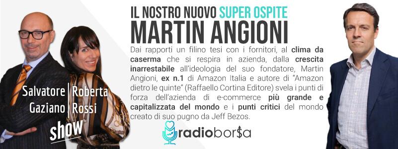 MARTIN ANGIONI (EX CEO AMAZON ITALIA) RACCONTA A RADIOBORSA LUCI E OMBRE DEL GIGANTE DELL'ECOMMERCE