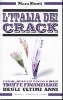 L'ITALIA DEI CRACK: UNA TRUFFA FINANZIARIA TIRA L'ALTRA